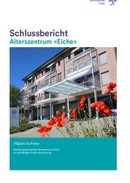 Schlussbericht Alterszentrum «Eiche»