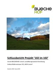 Schlussbericht Projekt '102 im 102' BUECHEHOF Lostorf