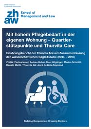 Mit hohem Pflegebedarf in der eigenen Wohnung – Quartierstützpunkte und Thurvita Care