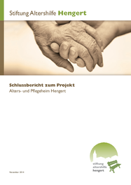 Schlussbericht zum Projekt Alters- und Pflegeheim Hengert