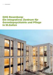 GHG Rosenberg: Ein integratives Zentrum für Gerontopsychiatrie und Pflege in St.Gallen